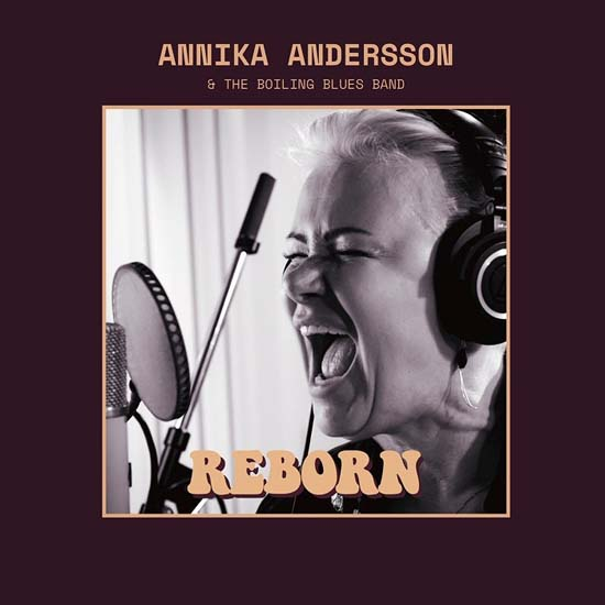 Annika Andersson & The Boiling Blues Band - 2019 - Reborn