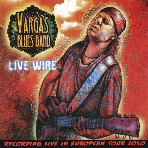 Vargas Blues Band - Live Wire.2011