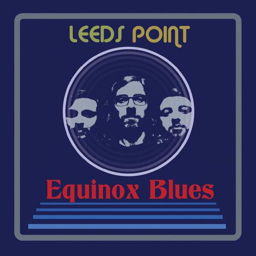 Leeds Point - Equinox Blues (2019)