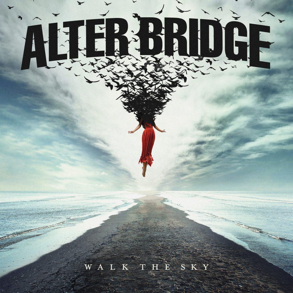 Alter Bridge - Walk the Sky (2019)