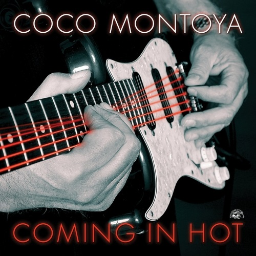 Coco Montoya - Coming In Hot (2019)