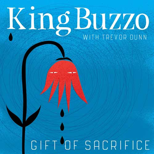 King Buzzo - Gift Of Sacrifice (2020)