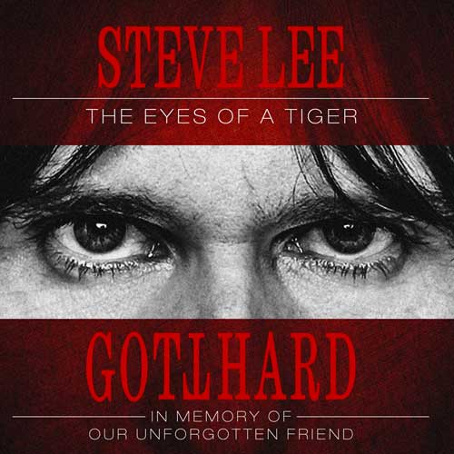 Gotthard - Steve Lee - The Eyes of a Tiger_ In Memory of Our Unforgotten Friend! (2020)