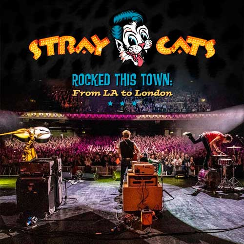 Stray Cats - Rocked This Town_ From LA to London (Live) (2020)