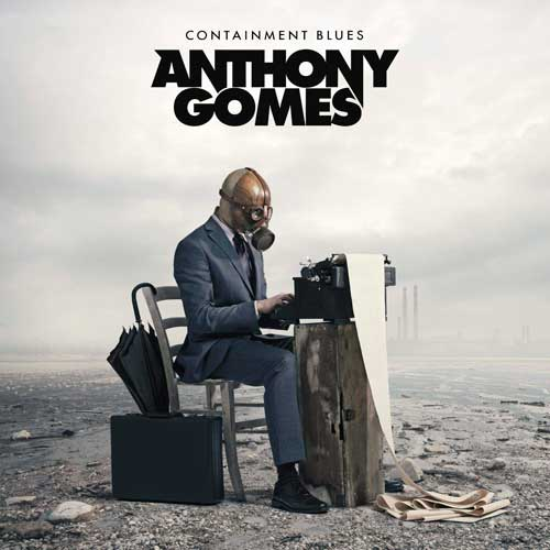 Anthony Gomes - Containment Blues (2020)