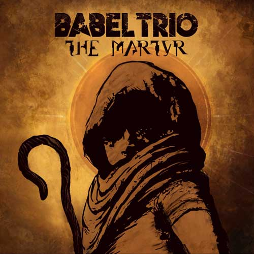 Babel Trio - The Martyr (2020)