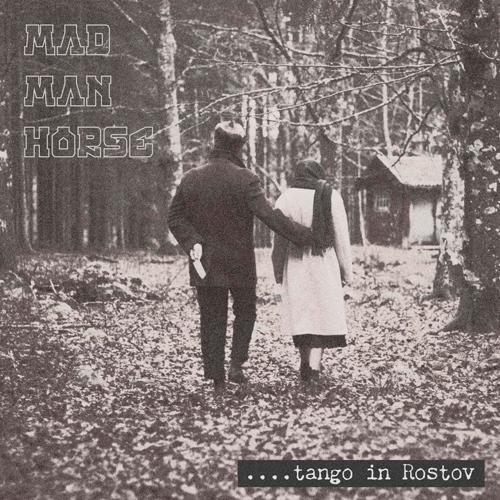 Mad Man Horse - Tango in Rostov (EP) (2021)